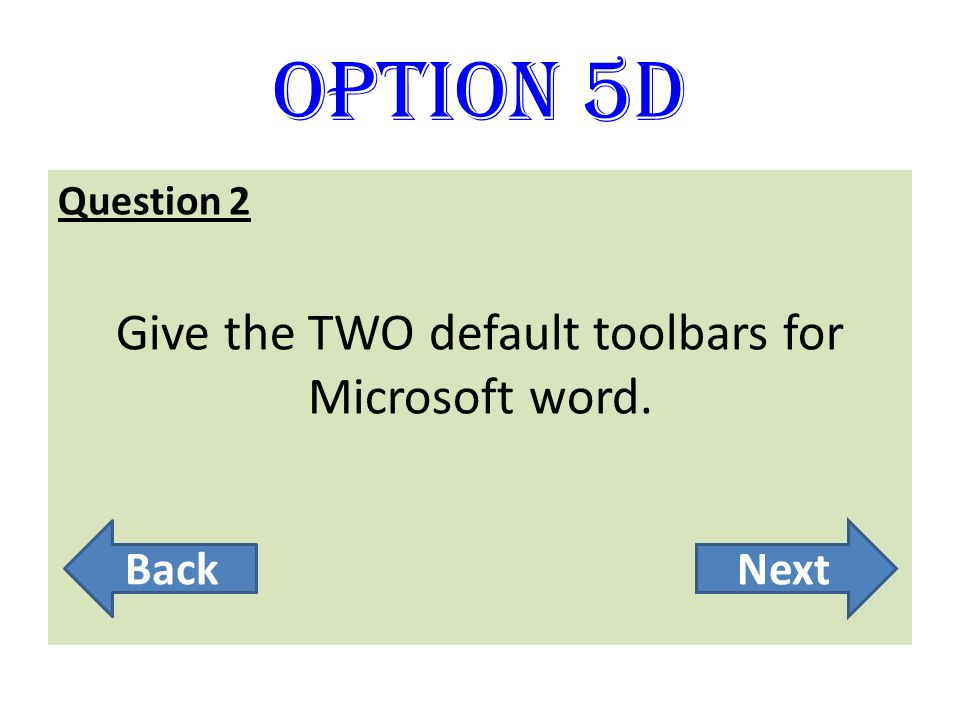 Give the TWO default toolbars for Microsoft word.