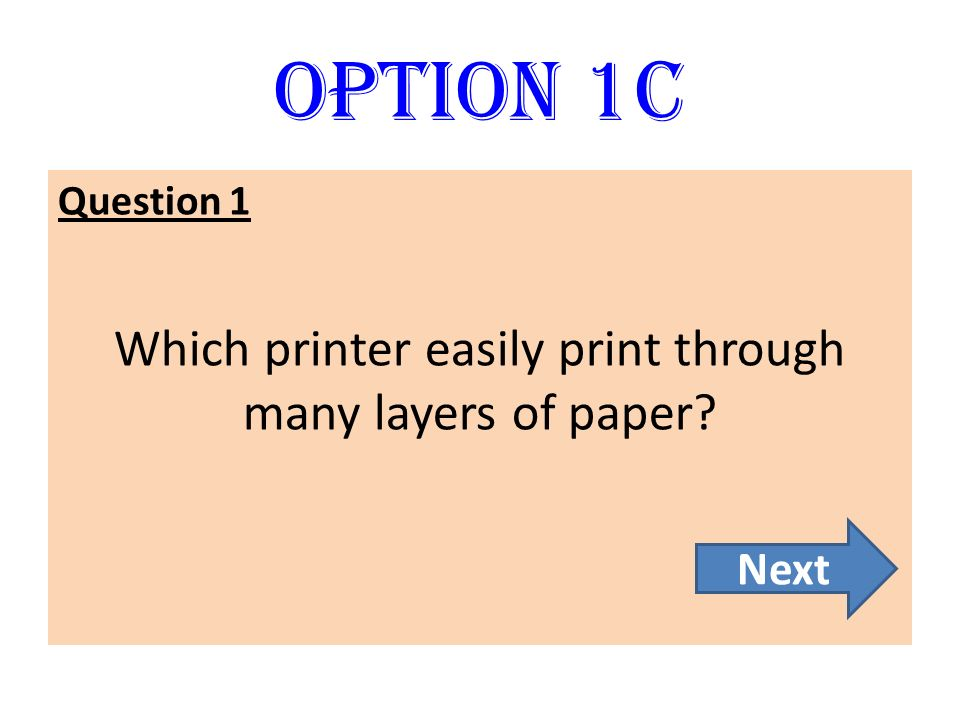 Which printer easily print through many layers of paper