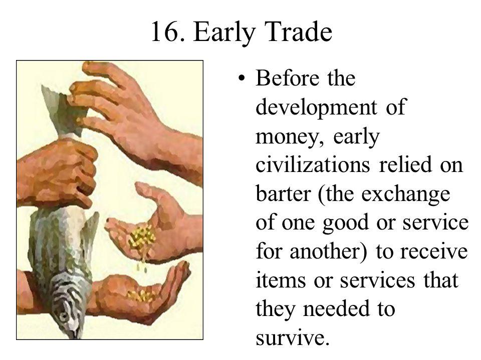 16. Early Trade