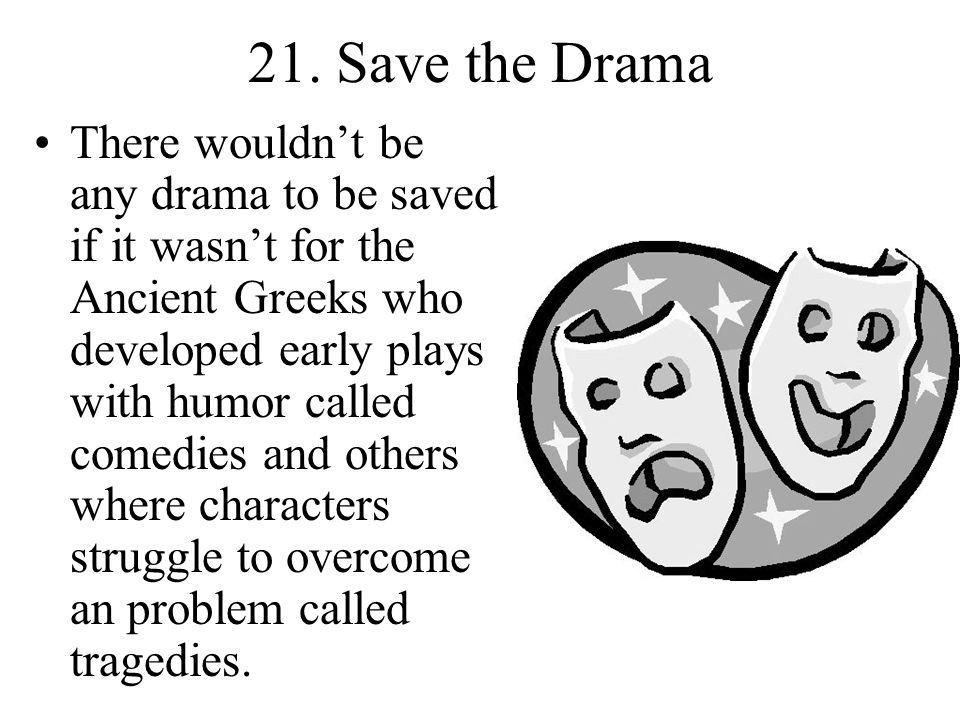 21. Save the Drama