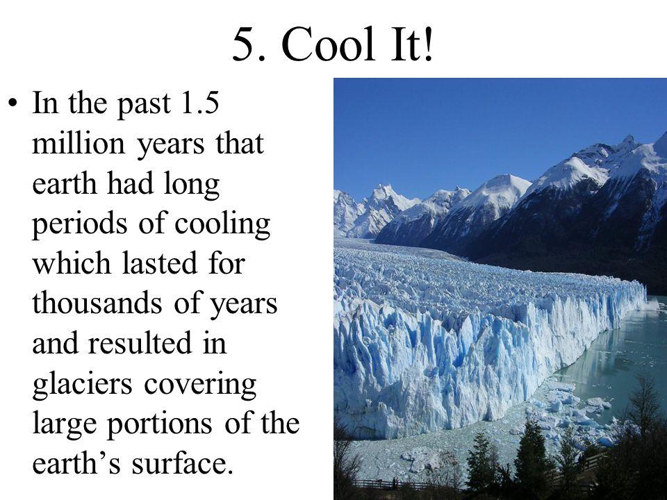 5. Cool It!