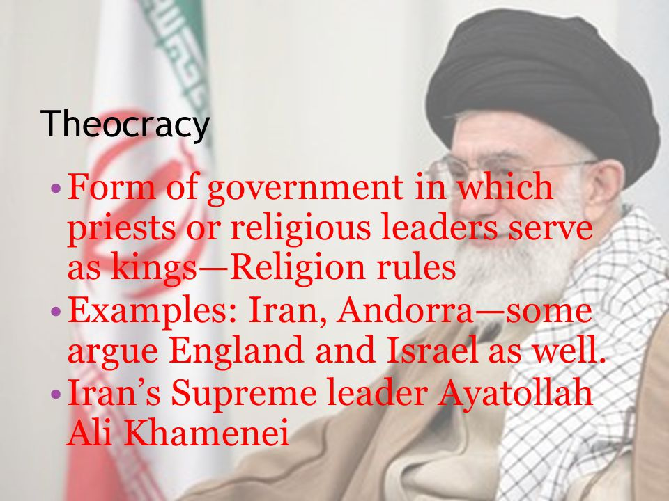 Theocracy Form of government in which priests or religious leaders serve as kings—Religion rules.