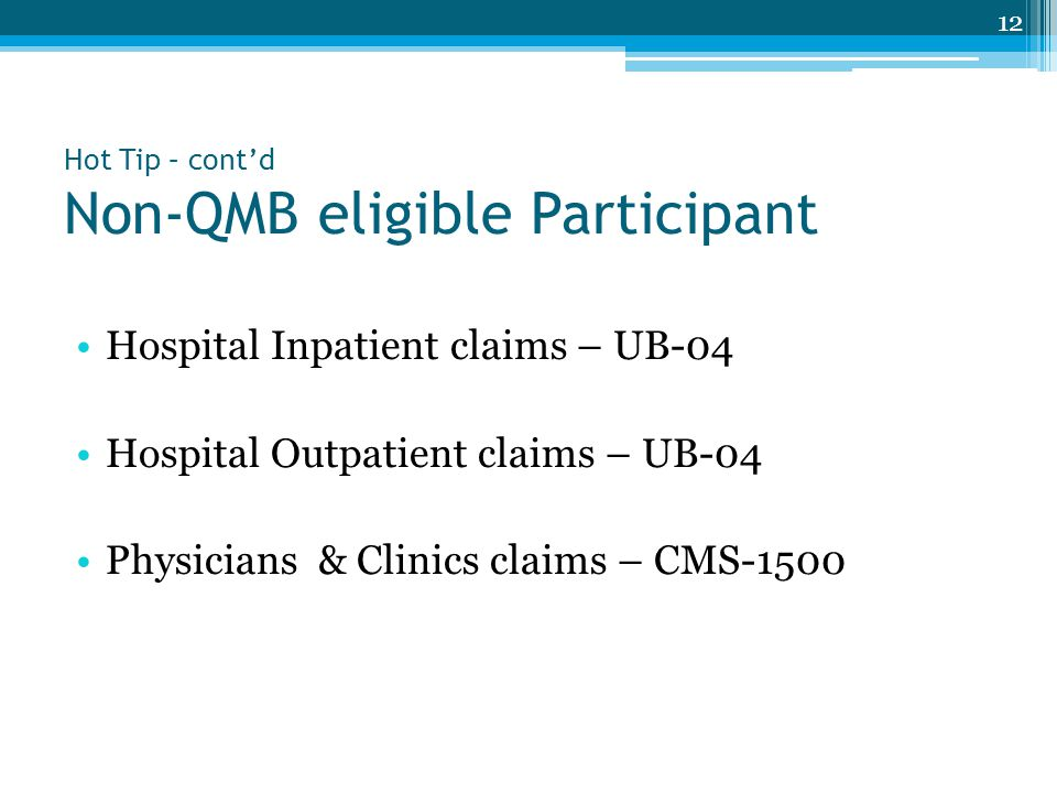 Hot Tip – cont'd Non-QMB eligible Participant