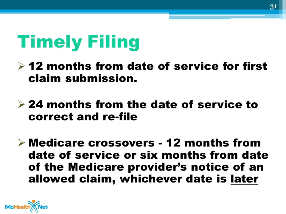 Timely Filing 12 months from date of service for first claim submission. 24 months from the date of service to correct and re-file.