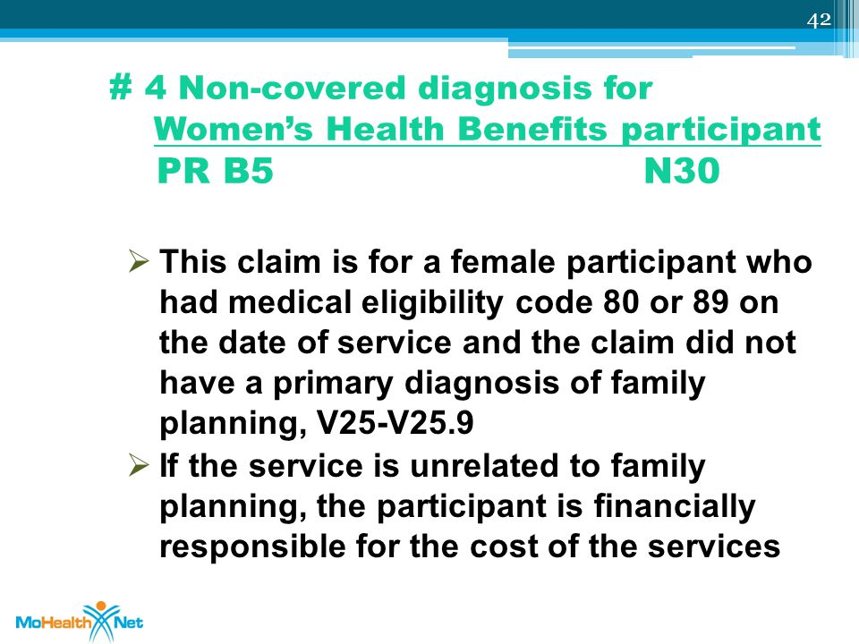 # 4 Non-covered diagnosis for Women's Health Benefits participant PR B5 N30