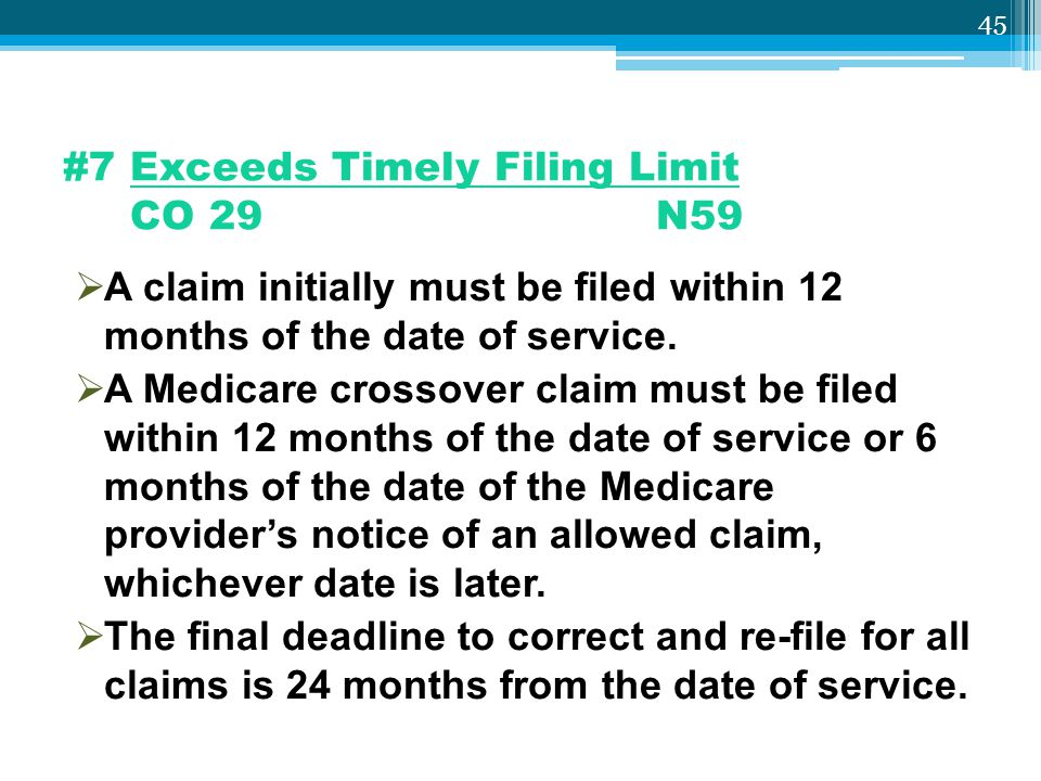 #7 Exceeds Timely Filing Limit CO 29 N59