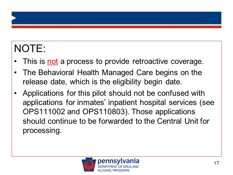 NOTE: This is not a process to provide retroactive coverage.