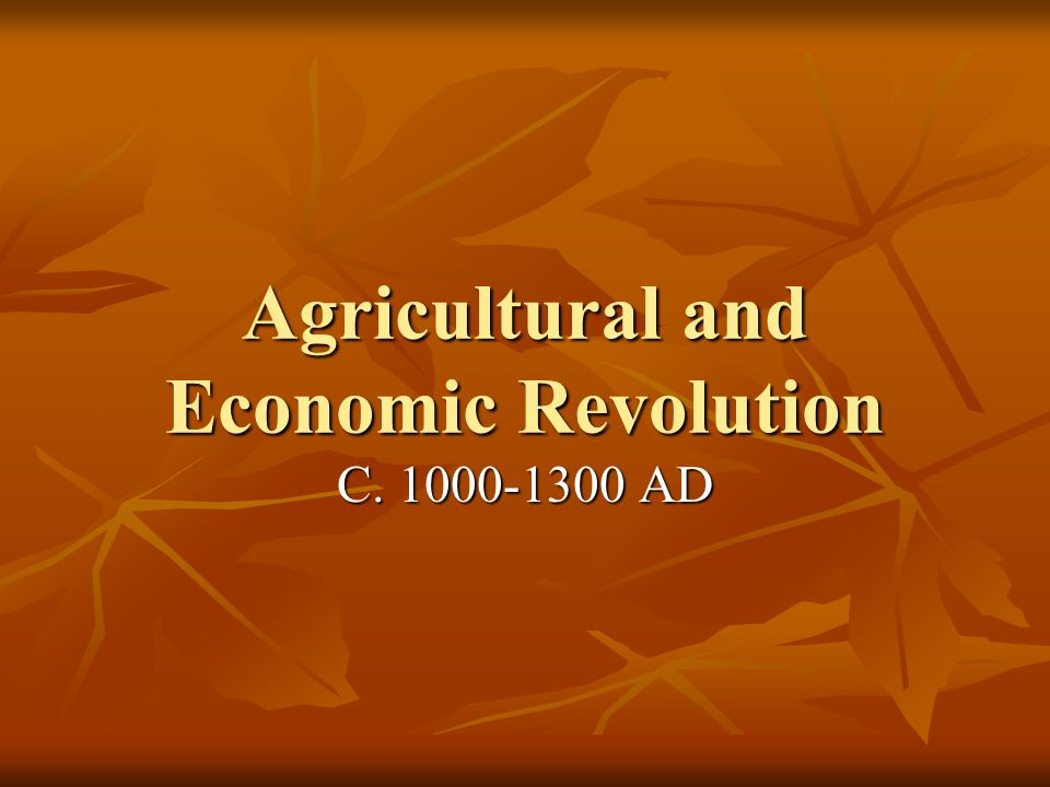 Agricultural and Economic Revolution