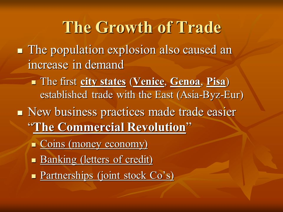 The Growth of Trade The population explosion also caused an increase in demand.
