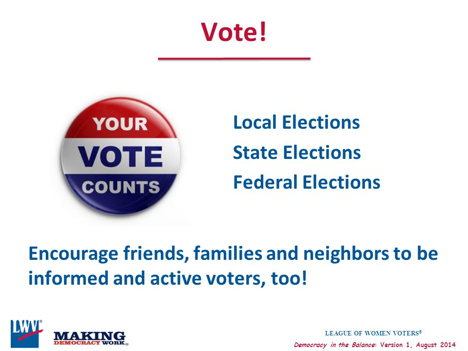 Vote! Local Elections State Elections Federal Elections