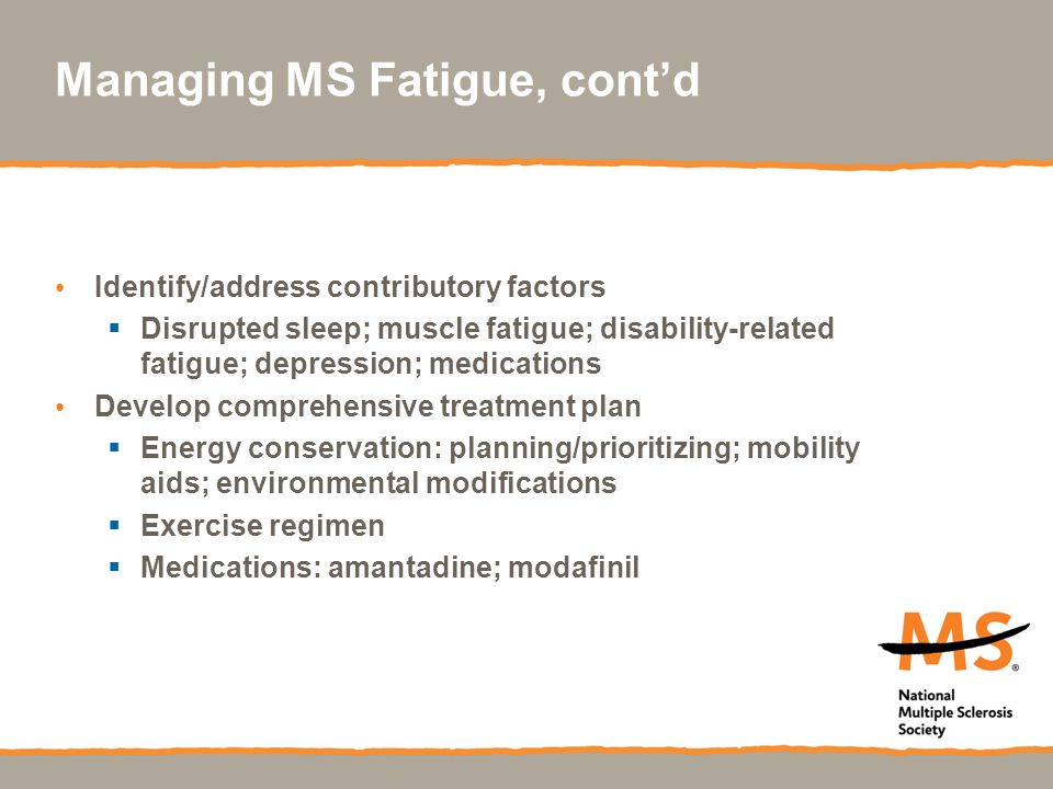 Managing MS Fatigue, cont'd