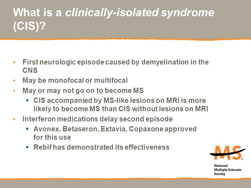 What is a clinically-isolated syndrome (CIS)