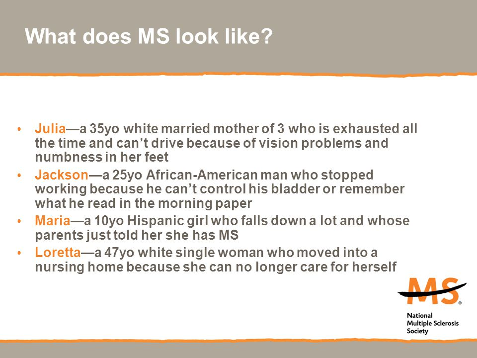 What does MS look like