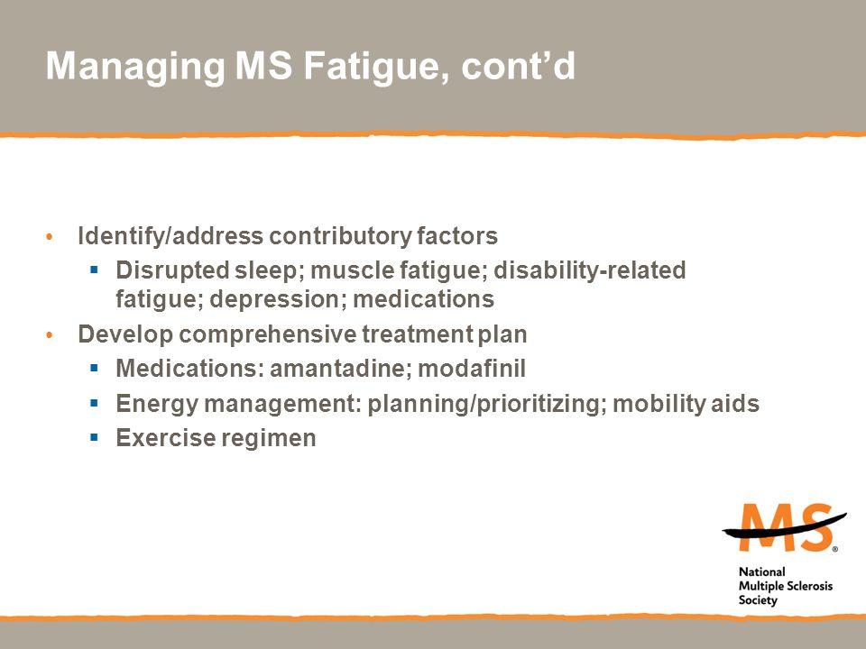 Managing MS Fatigue, cont'd