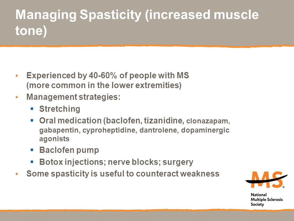 Managing Spasticity (increased muscle tone)