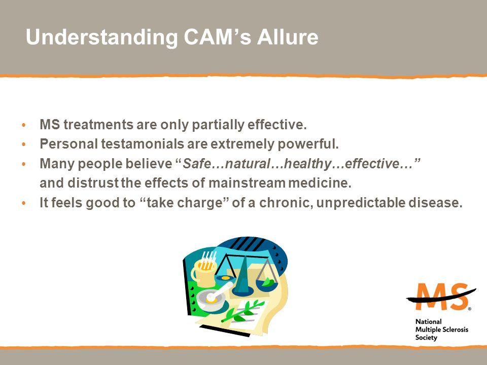 Understanding CAM's Allure