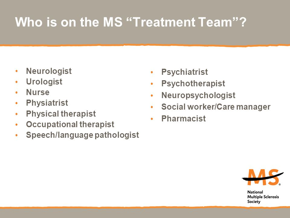Who is on the MS Treatment Team