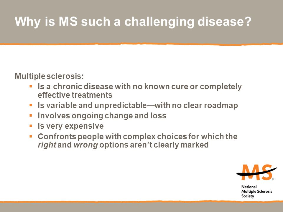 Why is MS such a challenging disease