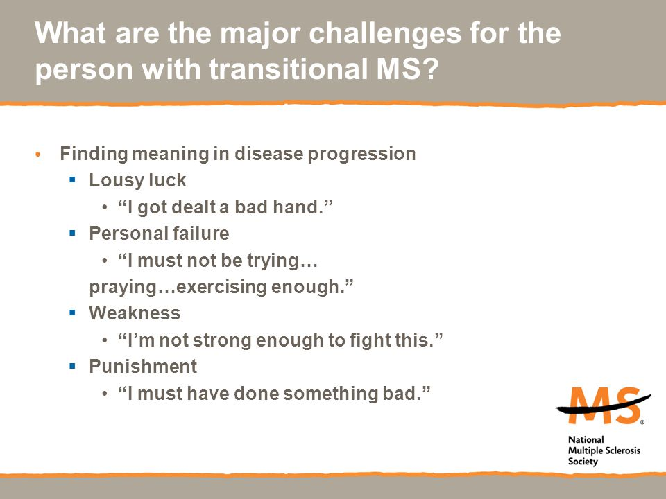 What are the major challenges for the person with transitional MS