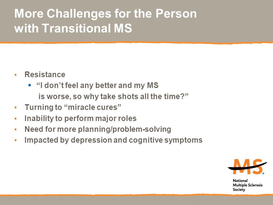 More Challenges for the Person with Transitional MS