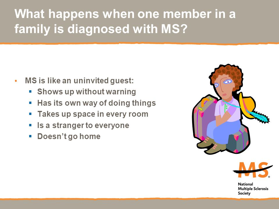 What happens when one member in a family is diagnosed with MS