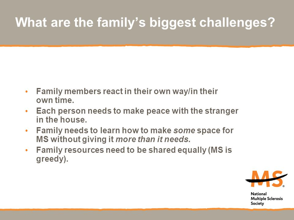 What are the family's biggest challenges