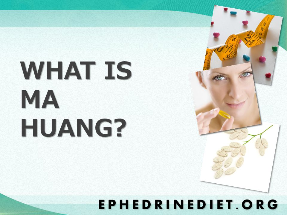 WHAT IS MA HUANG