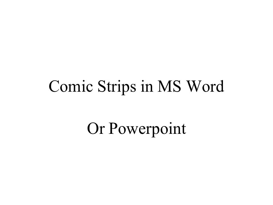 Comic Strips in MS Word Or Powerpoint