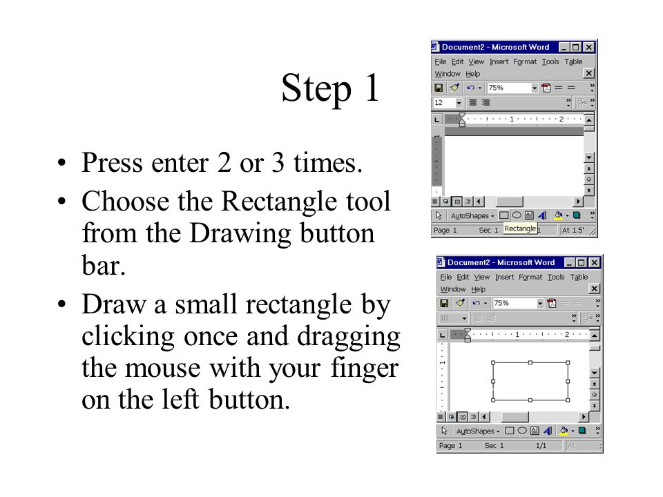 Step 1 Press enter 2 or 3 times.