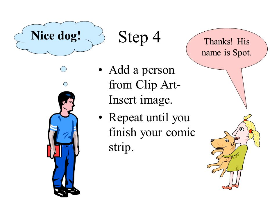 Step 4 Nice dog! Add a person from Clip Art- Insert image.