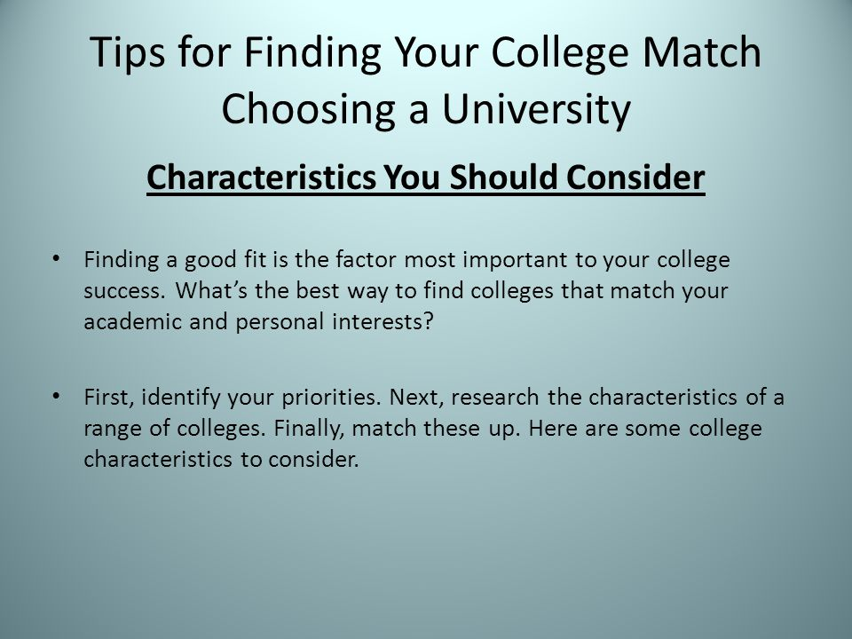 Tips for Finding Your College Match Choosing a University