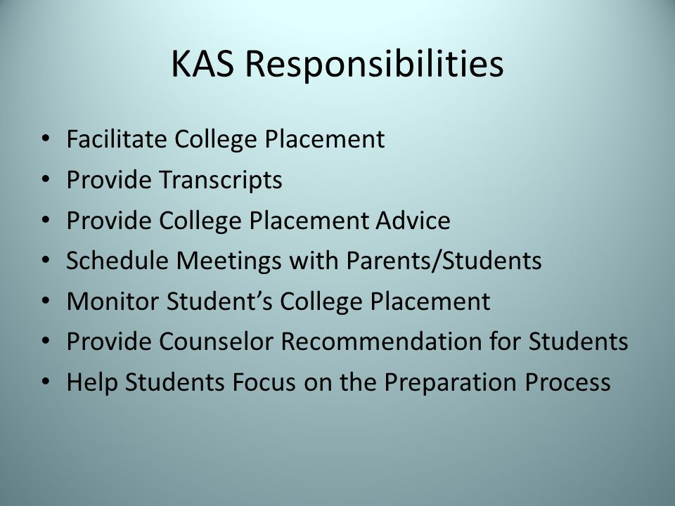 KAS Responsibilities Facilitate College Placement Provide Transcripts