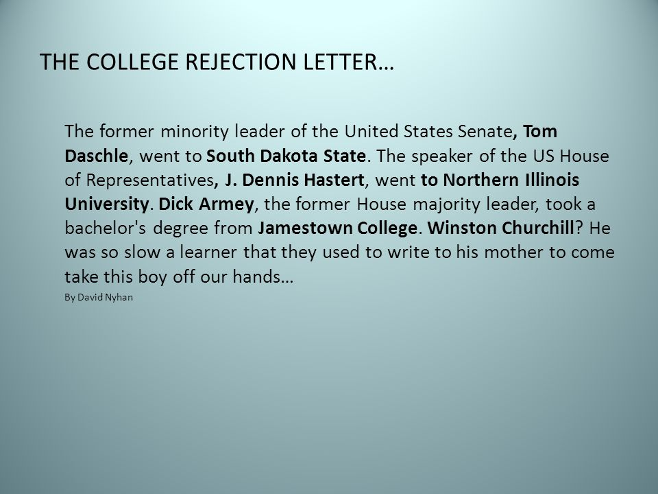 THE COLLEGE REJECTION LETTER…