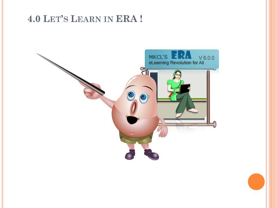 4.0 Let's Learn in ERA !