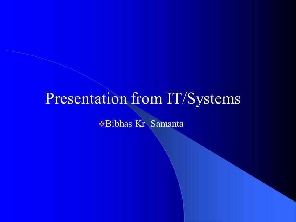 Presentation from IT/Systems