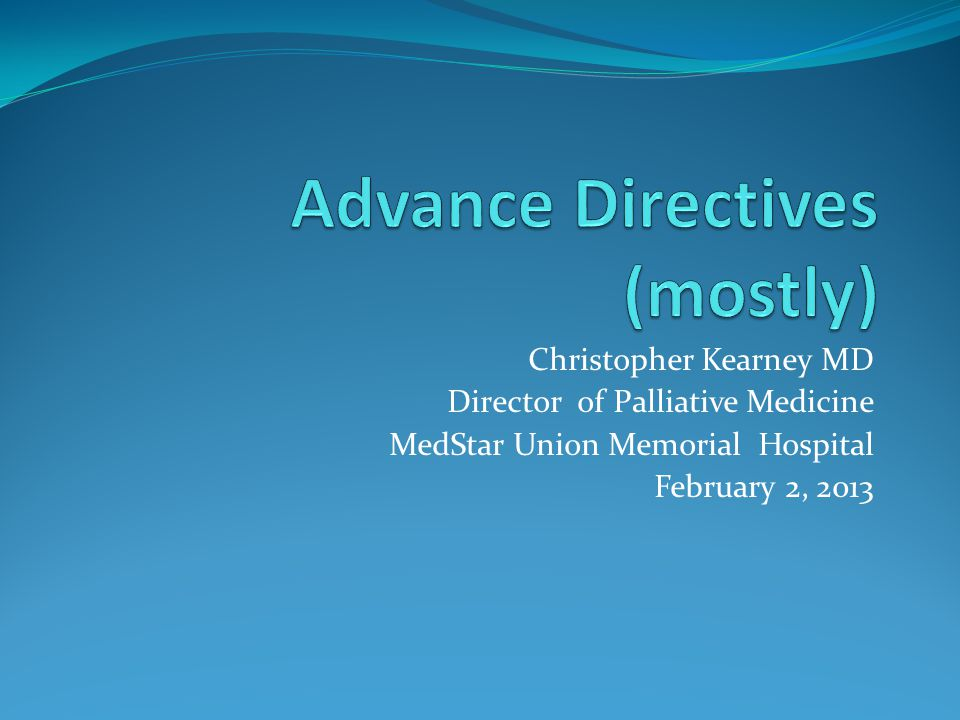 Advance Directives (mostly)