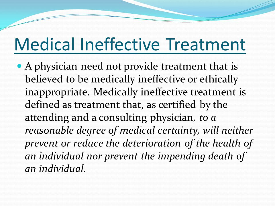 Medical Ineffective Treatment