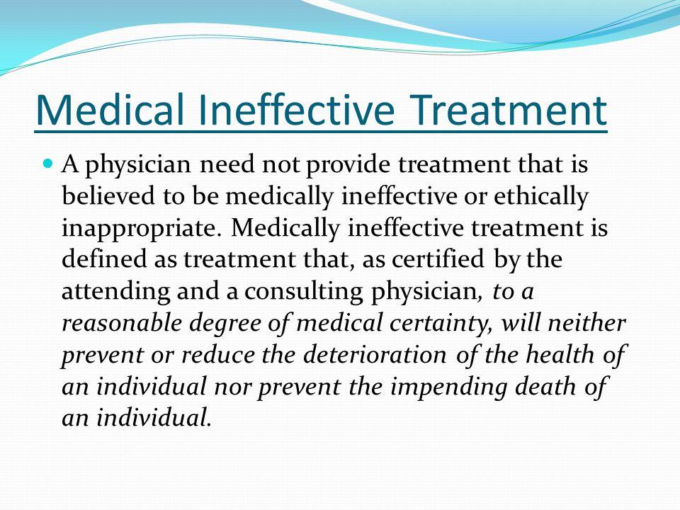 Medical Ineffective Treatment