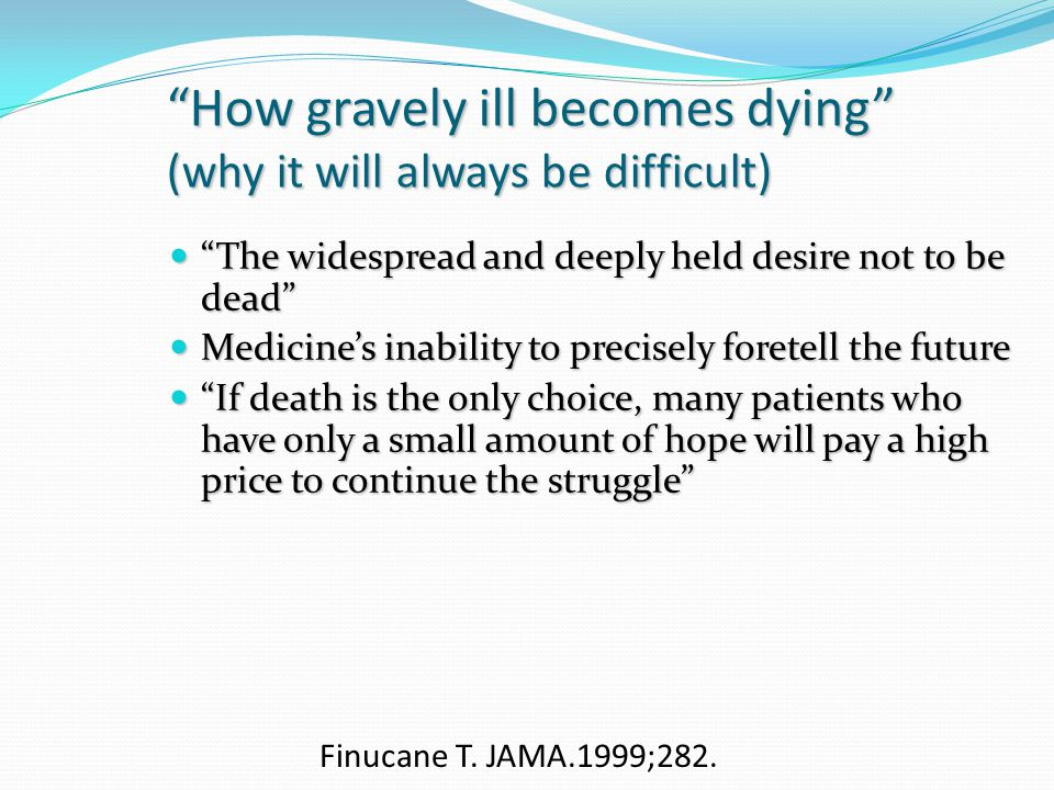 How gravely ill becomes dying (why it will always be difficult)