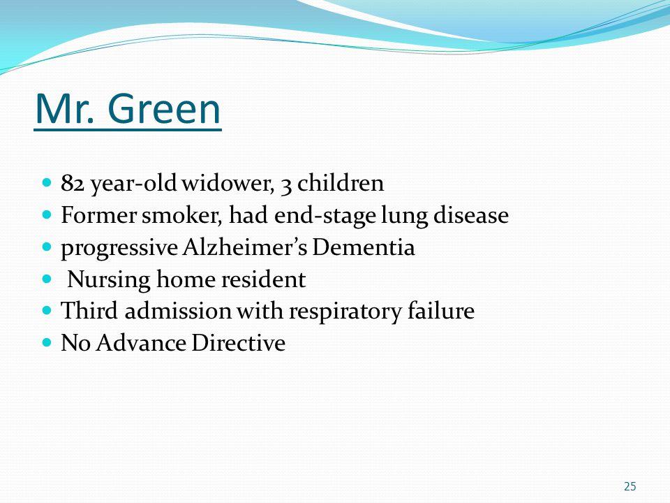 Mr. Green 82 year-old widower, 3 children
