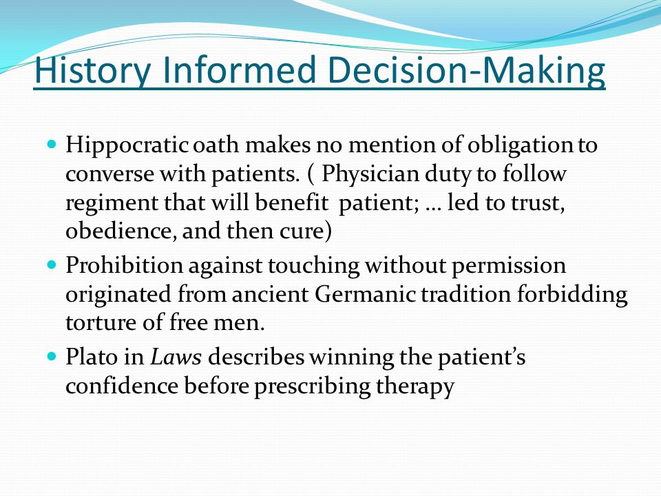 History Informed Decision-Making