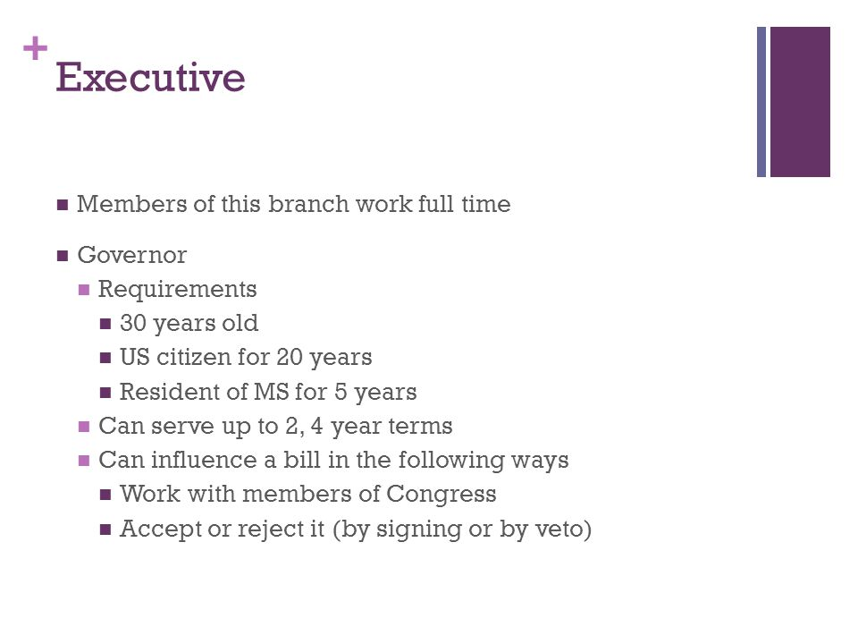 Executive Members of this branch work full time Governor Requirements