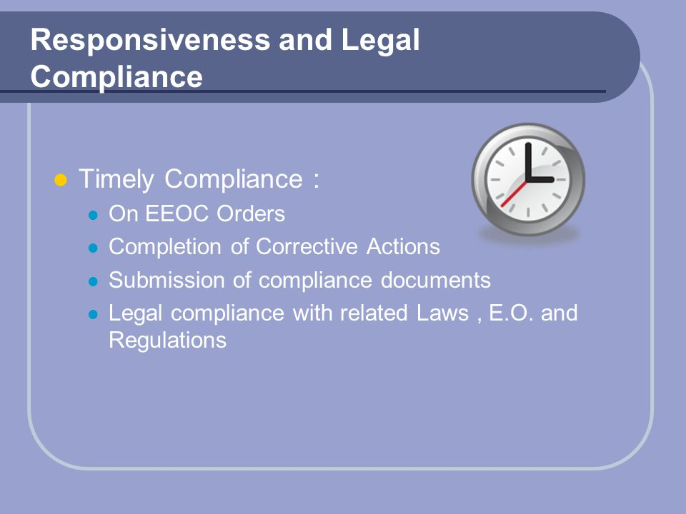 Responsiveness and Legal Compliance