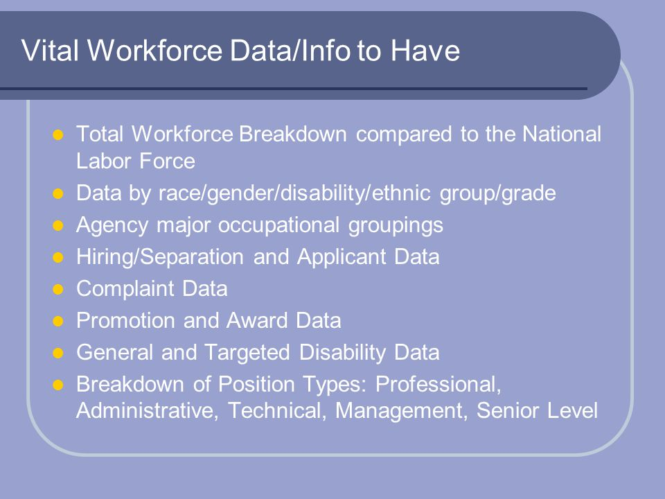 Vital Workforce Data/Info to Have