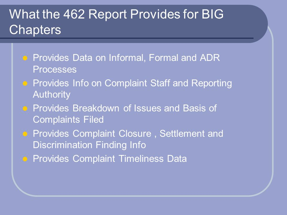 What the 462 Report Provides for BIG Chapters