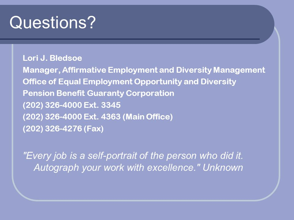 Questions Lori J. Bledsoe. Manager, Affirmative Employment and Diversity Management. Office of Equal Employment Opportunity and Diversity.