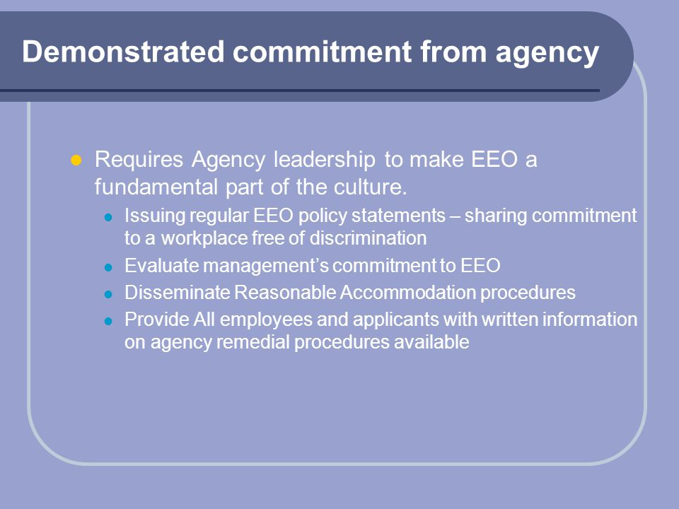 Demonstrated commitment from agency