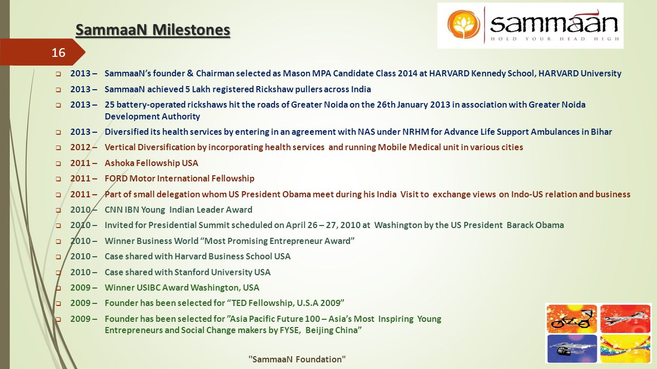 SammaaN Milestones 2013 – SammaaN's founder & Chairman selected as Mason MPA Candidate Class 2014 at HARVARD Kennedy School, HARVARD University.