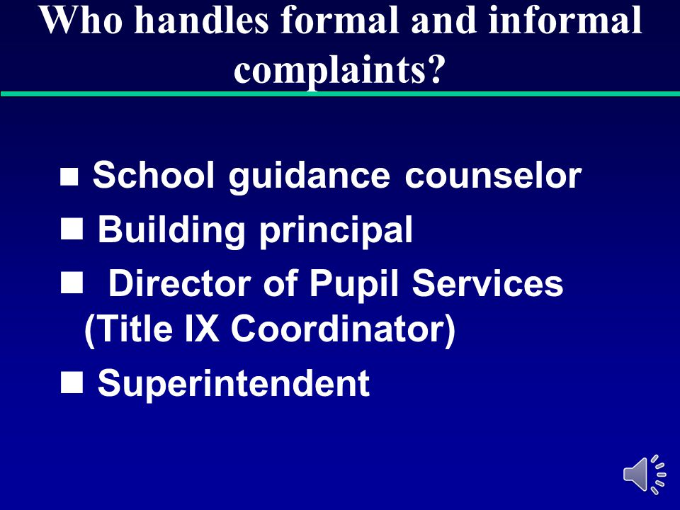 Who handles formal and informal complaints
