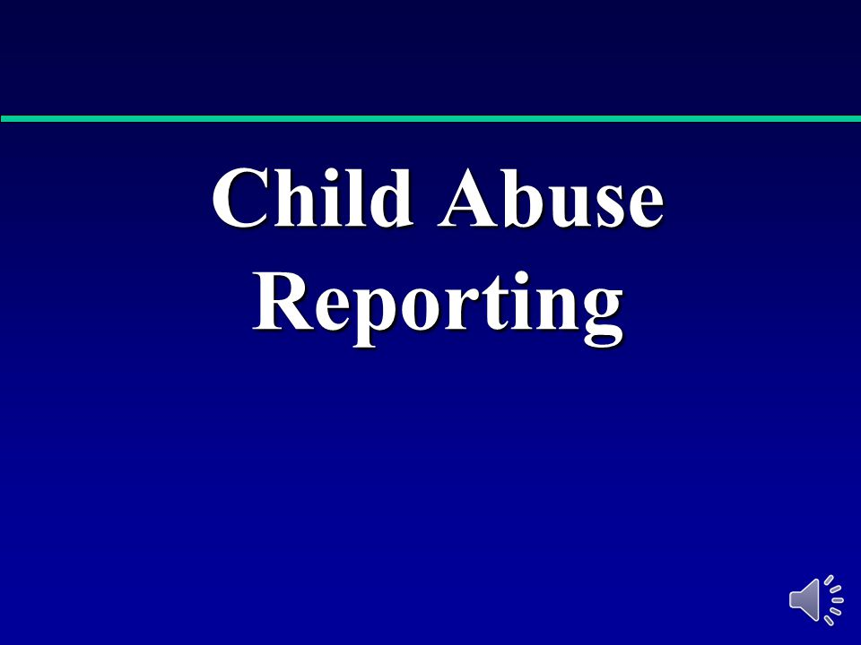 Child Abuse Reporting 30504600 ©2001 Business & Legal Reports, Inc.